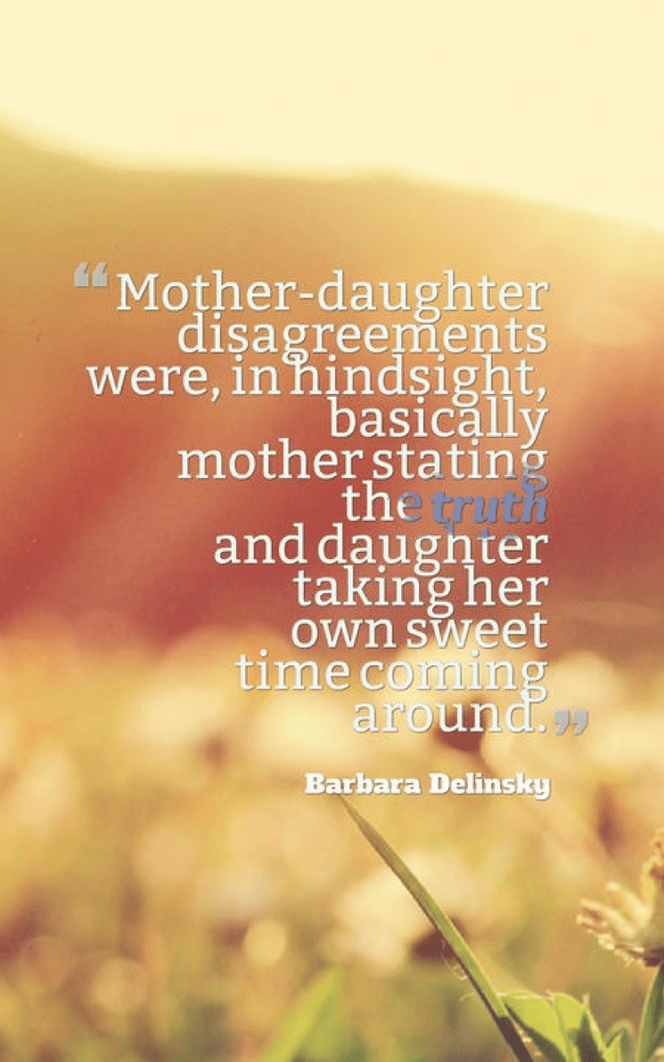 70 Mother Daughter Quotes to Warm Your Soul When You Are Apart