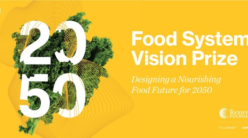 The Rockefeller Foundations Food System Vision Prize