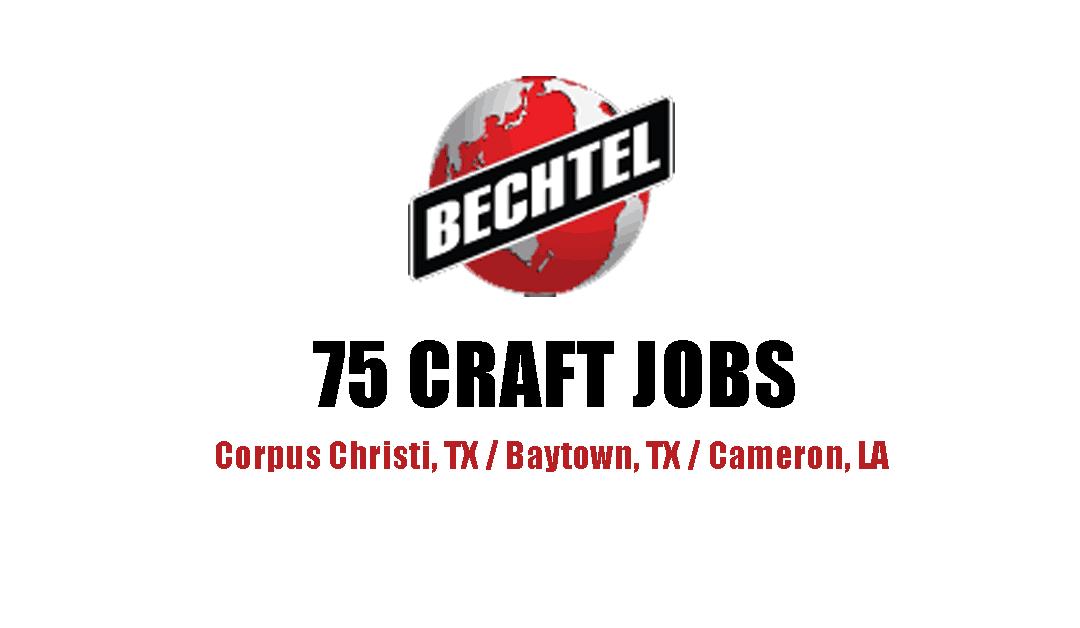 Bechtel Hiring Corpus Baytown Cameron Industrial Job Shop