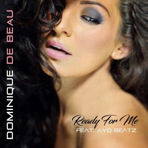 Dominique De Beau and Ayo beatz ready for me single cover