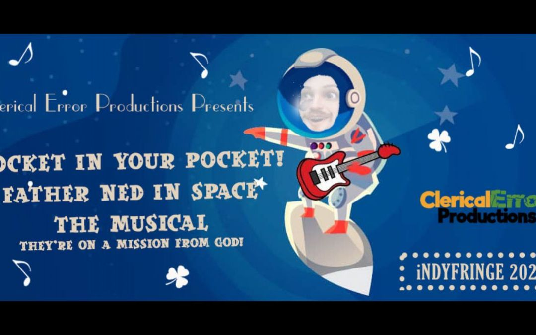 Rocket in Your Pocket! Father Ned in Space, the Musical!