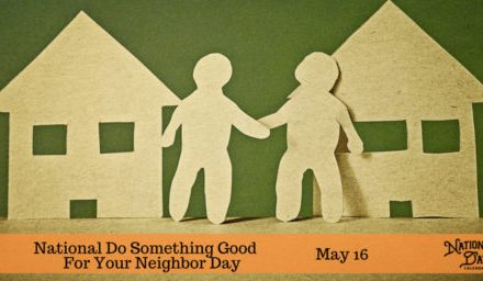 National Do Something Good for Your Neighbor Day