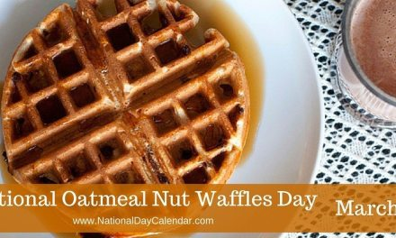 National Oatmeal Nut Waffles Day