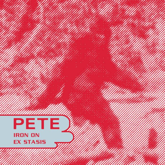 """Pete Iron On / Ex Stasis 7"""""""