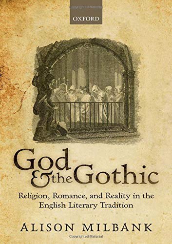 God & the Gothic: Religion, Romance and Reality