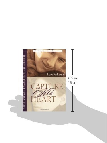 Capture His Heart: Becoming the Godly Wife Your Husband Desires Capture His Heart: Becoming the Godly Wife Your Husband Desires.