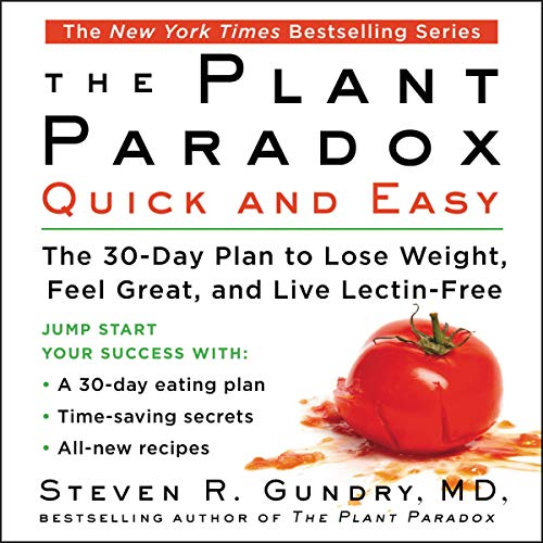 The Plant Paradox Quick and Easy: The 30-Day Plan to Lose Weight