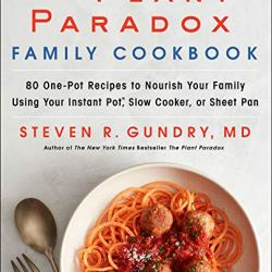 The Plant Paradox Family Cookbook: 80 One-Pot Recipes to Nourish
