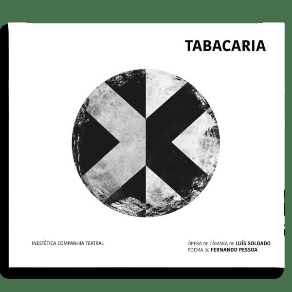 Tabacaria   ópera de câmara, a partir de Fernando Pessoa   CD