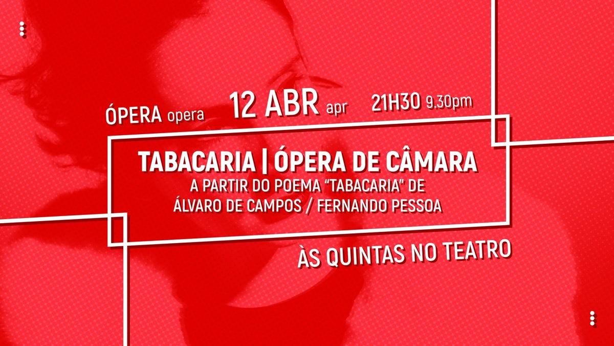 Tabacaria | ópera de câmara, a partir de Fernando Pessoa