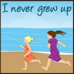 I Never Grew Up