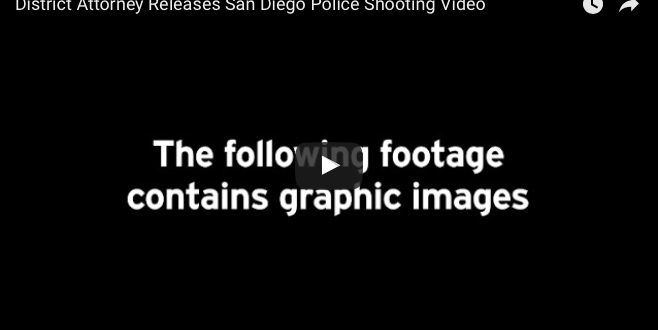 Newsletter: District Attorney releases San Diego police shooting video