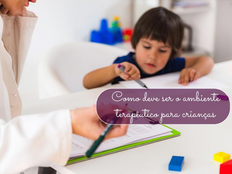 Como deve ser o ambiente terapêutico para crianças