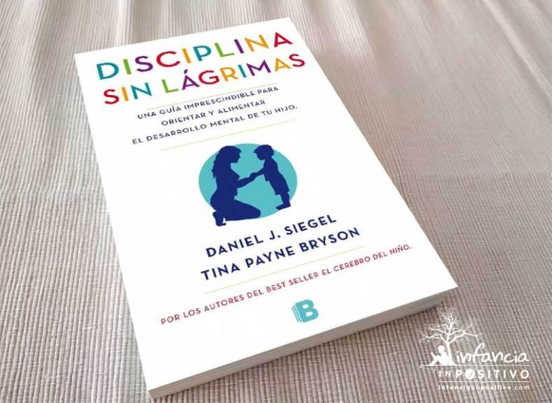 Libro Disciplina sin lágrimas (Daniel J. Siegel y Tina Payne Bryson)