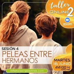TALLER ONLINE DISCIPLINA POSITIVA 2ª EDICIÓN - S4 - PELEAS ENTRE HERMANOS