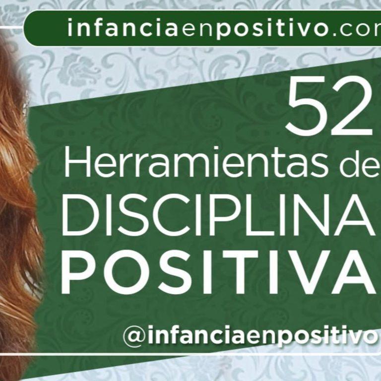Herramientas de disciplina positiva. Qué son, para qué sirven y mucho más…