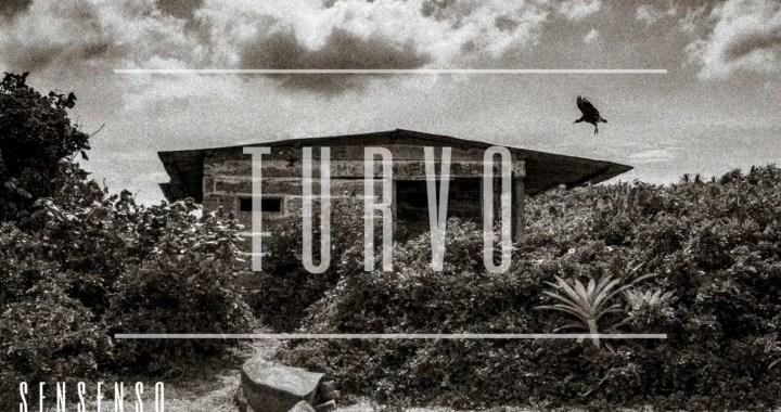 "Escute ""Turvo"", o novo single da banda Sensenso"