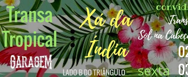 Xá da Índia convida Transe e Sol na Cabeça para uma Transa Tropical