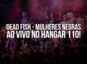 capa-dead-fish-mulheres-negras-hangar-110-youtube