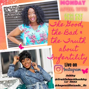 The Good, The Bad & The Truth about Infertility @ Instagram Live | Carlsbad | California | United States