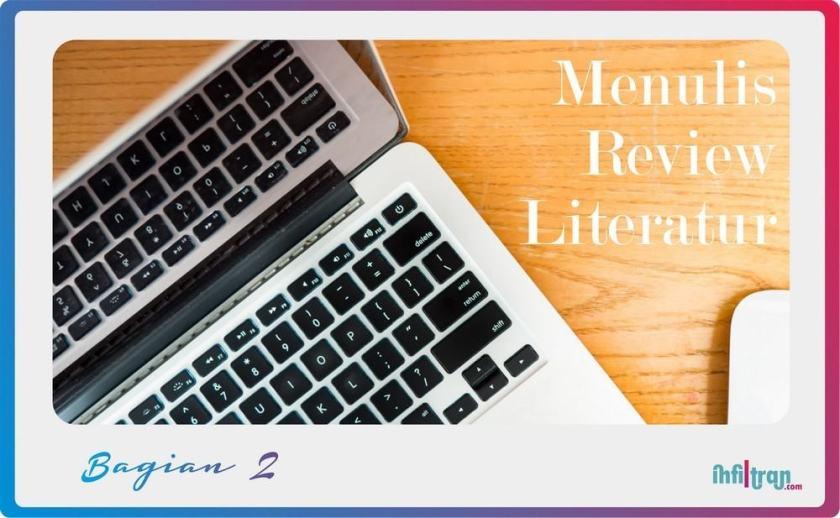 jpg menulis review literatur bagian 2 infiltrancom
