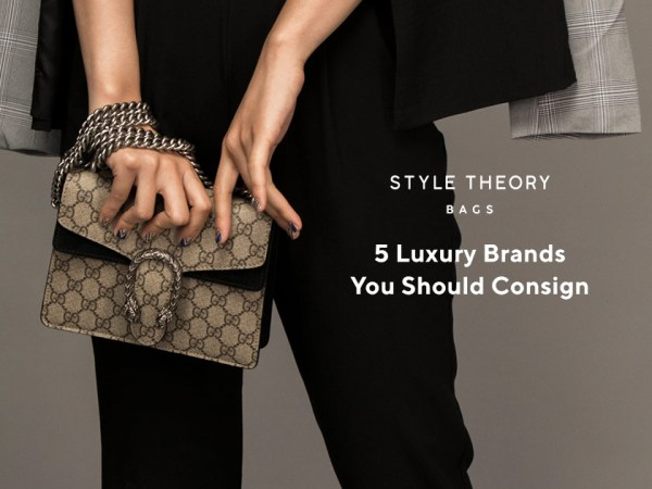 5 Luxury Brands You Should Consign