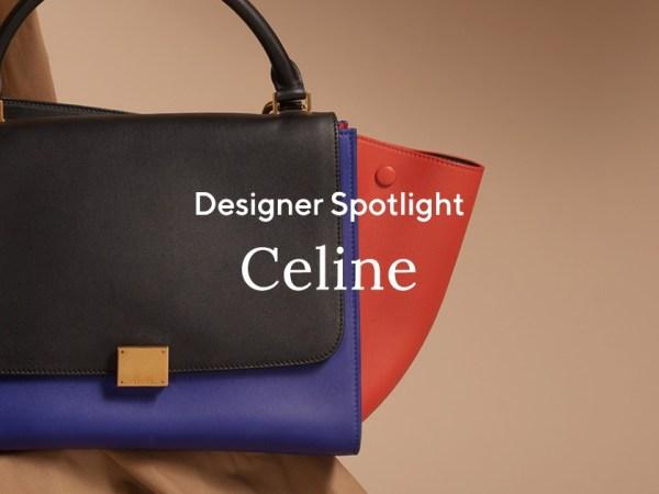 Designer Spotlight: Celine
