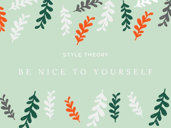 Mental Wellness: Be Nice To Yourself