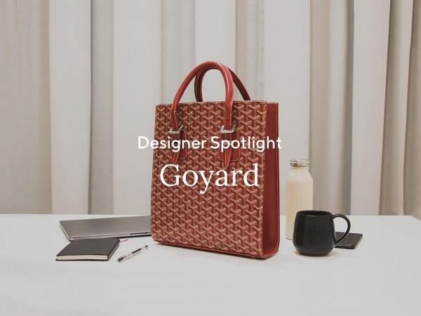 Designer Spotlight: Goyard