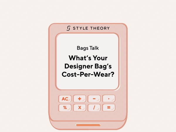 Bags Talk: What's your designer bag's Cost-Per-Wear?