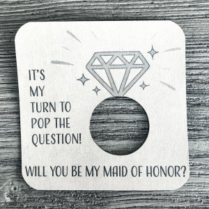 It's my turn to pop the question! Will you be my maid of honor? Kraft brown card stock
