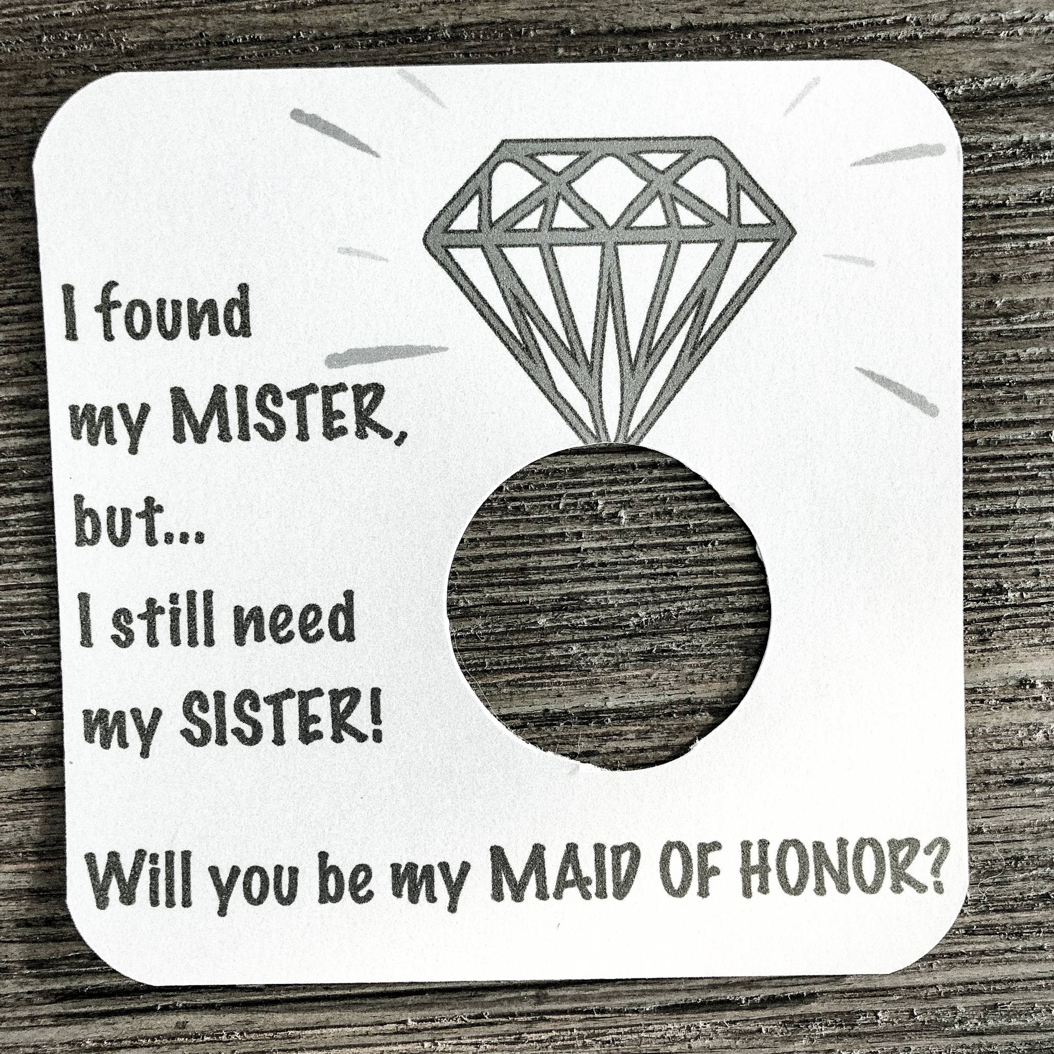 I found my mister, but I still need my sister! Will you be my maid of maid of honor? Shimmer champagnecard stock