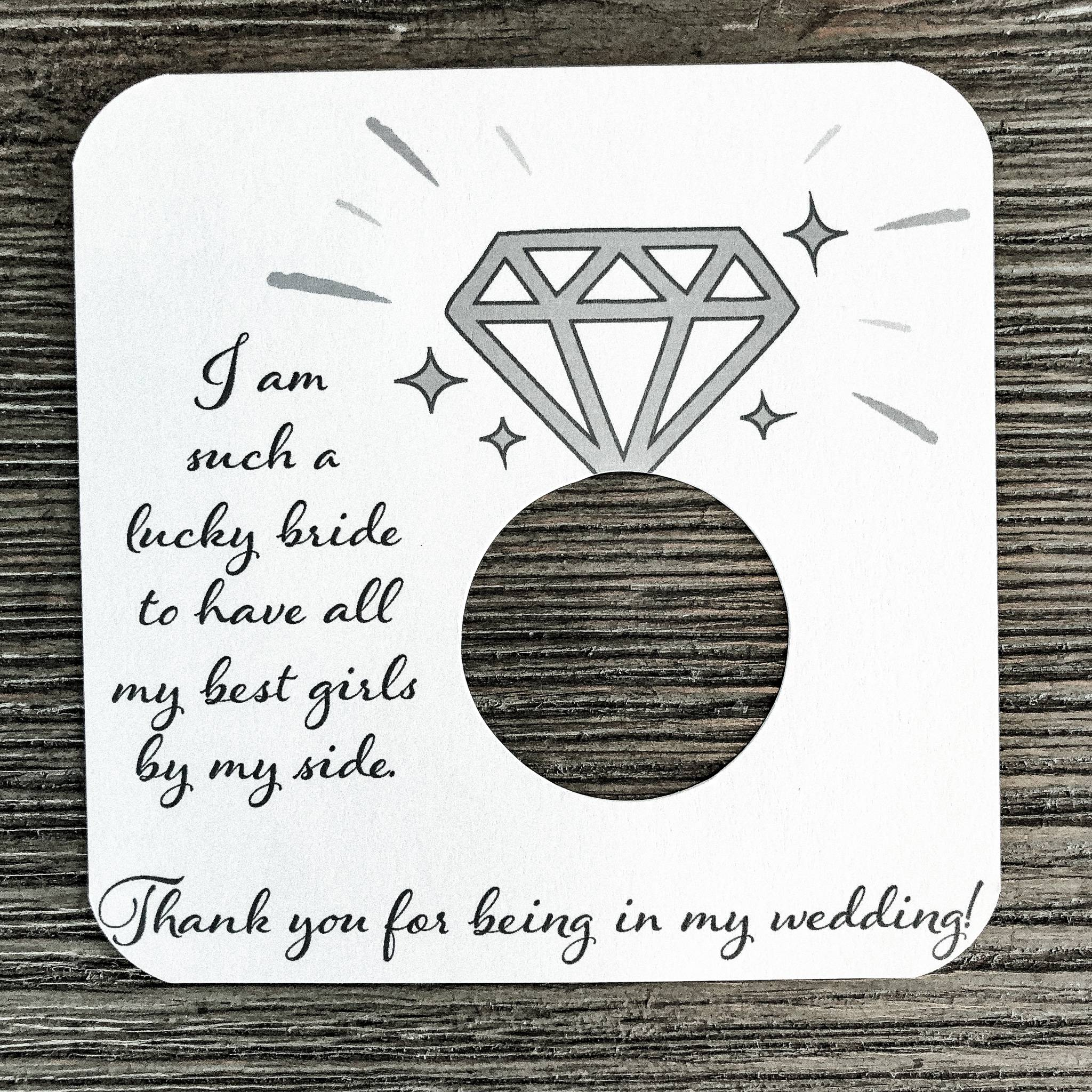 I am such a lucky bride. Thank you for being my bridesmaid cardstock. Plain White Cardstock.