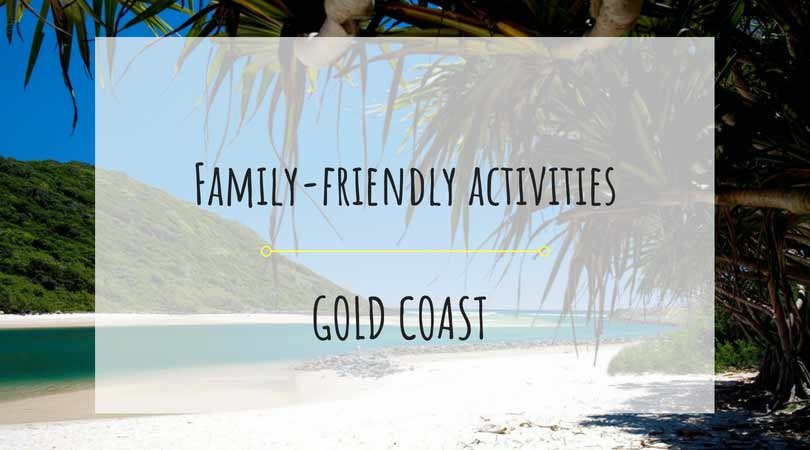 5 Family Friendly Activities On The Gold Coast