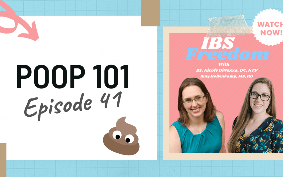 POOP 101 – IBS Freedom Podcast #41