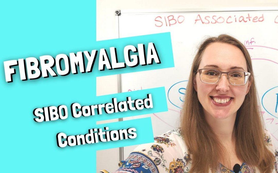SIBO Associated Conditions: Fibromyalgia