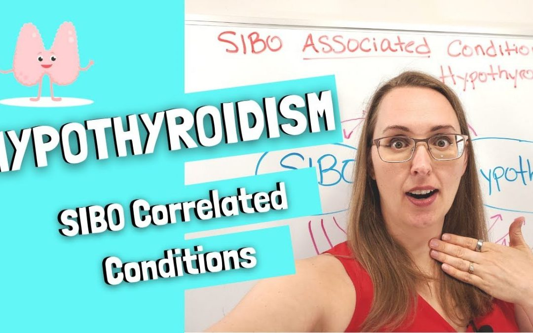 SIBO Associated Conditions: Hypothyroidism