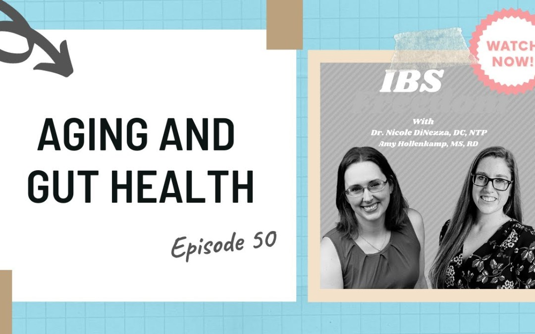 Aging and Gut Health IBS Freedom Podcast #50