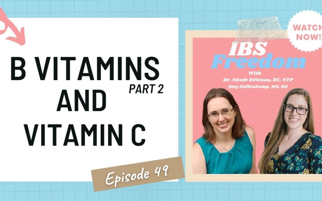 B vitamins Part 2 and Vitamin C – IBS Freedom Podcast #49