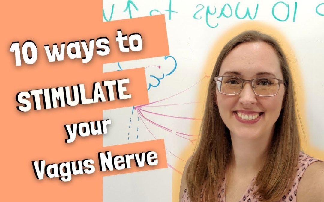 Top 10 Ways to REALLY Stimulate Your Vagus Nerve