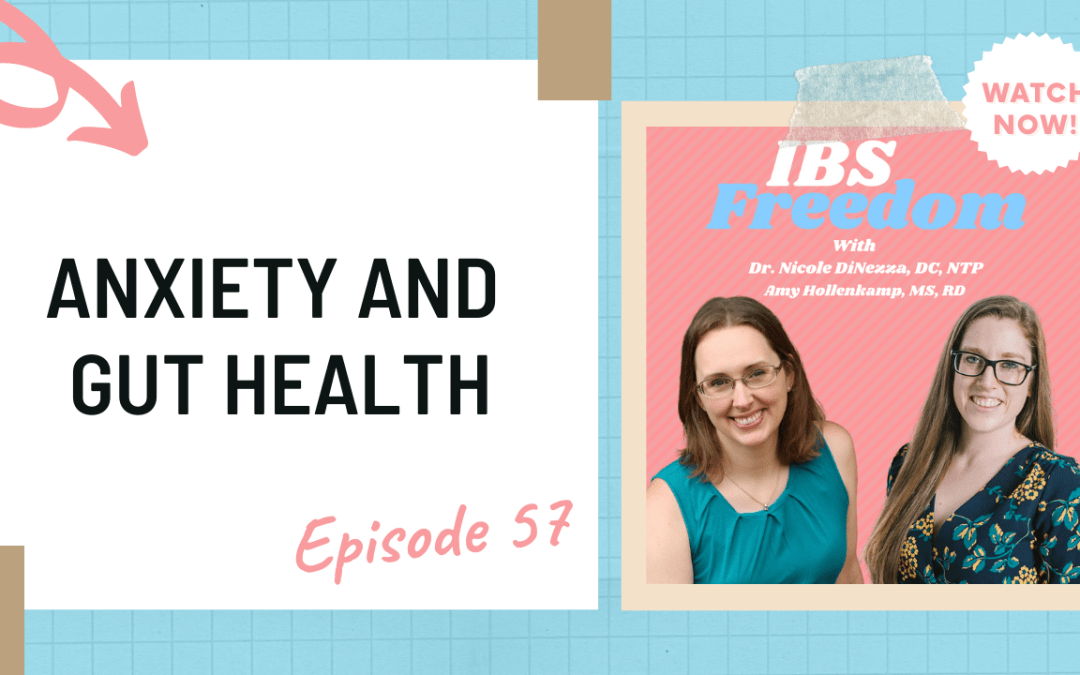 Anxiety and Gut Health IBS Freedom Podcast #57