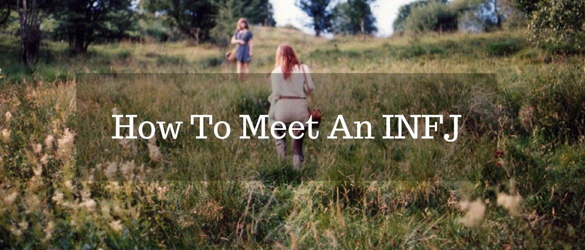 How To Meet an INFJ
