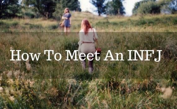 How To Meet an INFJ