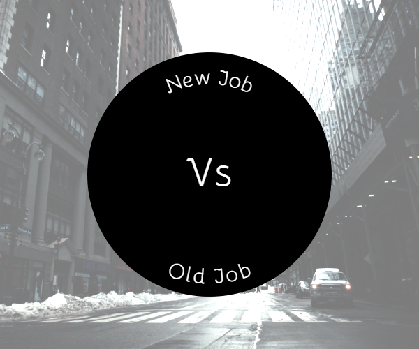 New Job Vs Old Job