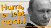 Putin lebt!