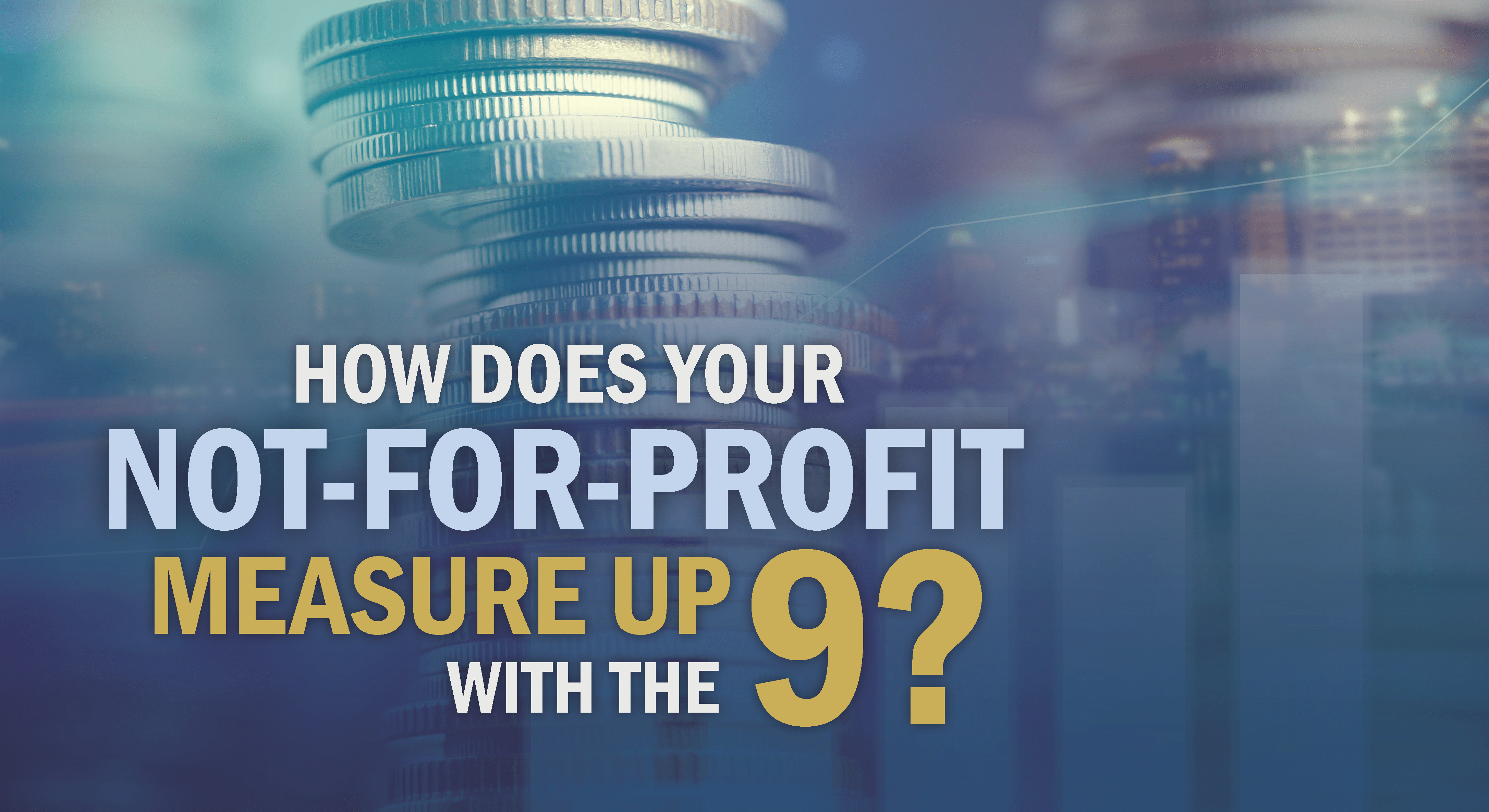 9 Ratios To Help Measure Your Not For Profit S Financial