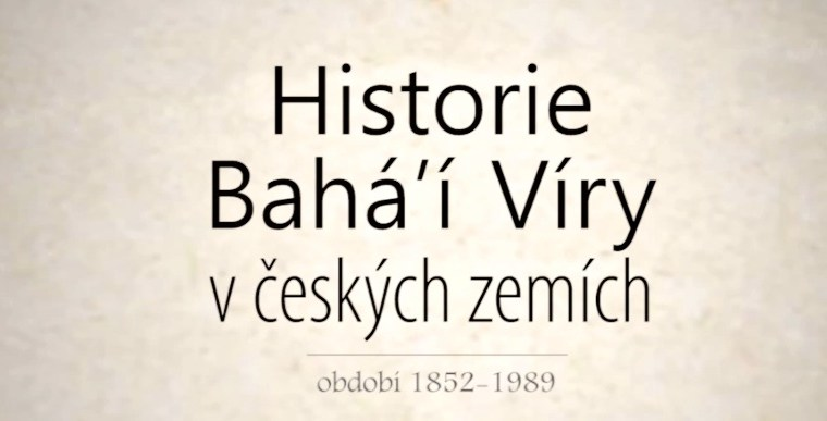 Film ohistorii víry baháʾích včeské společnosti