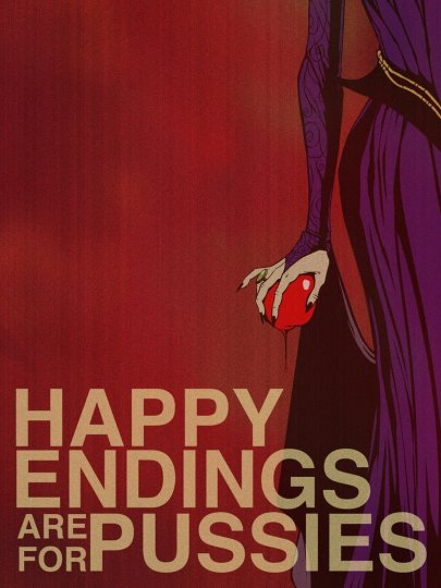 Happy Endings Are For Pussies