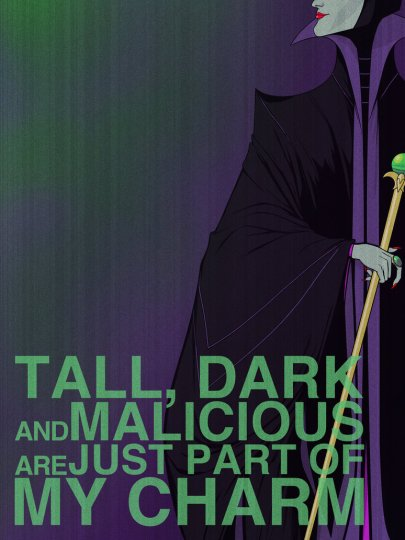 tall dark and malicious are just part of my charm