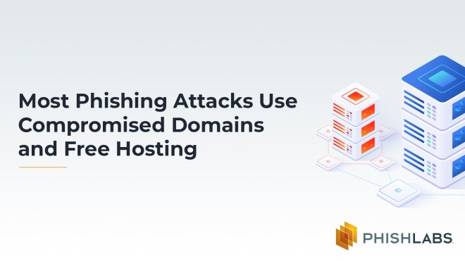Most Phishing Attacks Use Compromised Domains and Free Hosting